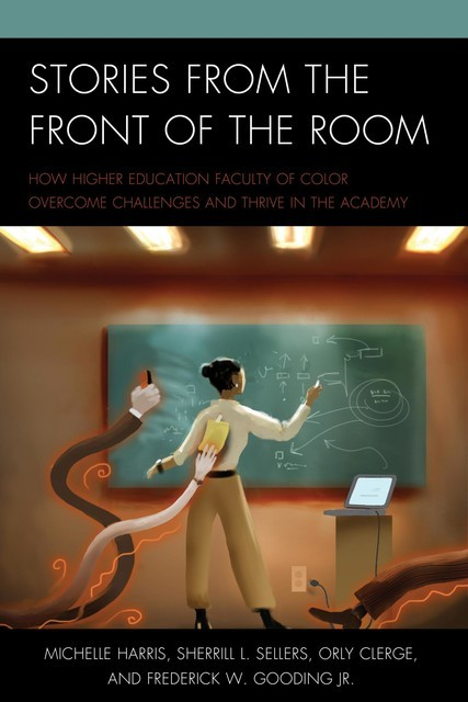 Stories from the Front of the Room, Frederick W. Gooding Jr., Michelle Harris, Orly Clerge, Sherrill L. Sellers