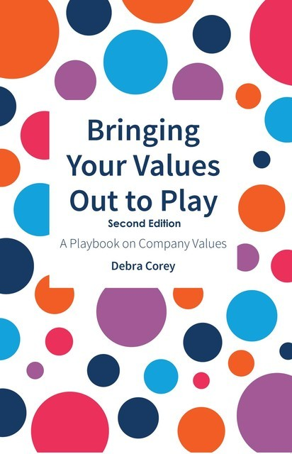 Bringing Your Values Out to Play, Debra Corey