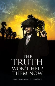 The Truth Won't Help Them Now, Joan Hunter, Steven Cobos