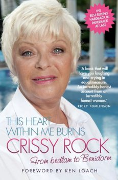 This Heart Within Me Burns – From Bedlam to Benidorm (Revised & Updated), Crissy Rock