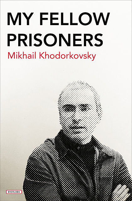 My Fellow Prisoners, Mikhail Khodorkovsky