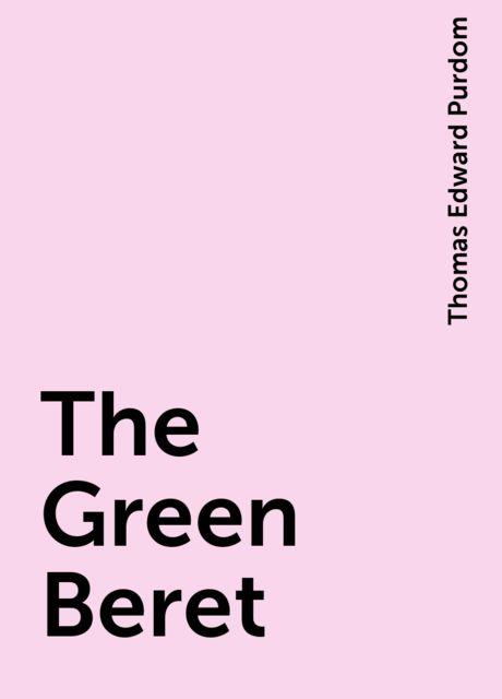 The Green Beret, Thomas Edward Purdom