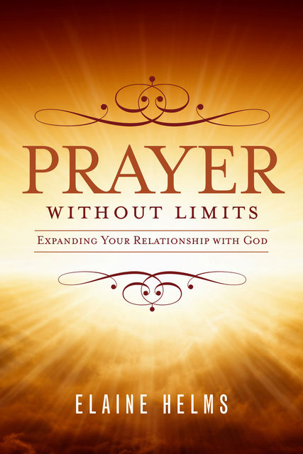 Prayer Without Limits, Elaine Helms