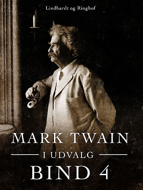 Mark Twain i udvalg. Bind 4, Mark Twain