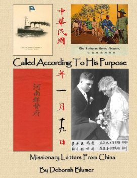 Called According to His Purpose: Missionary Letters From China, Deborah Blumer