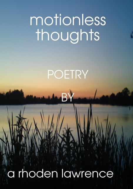 Motionless Thoughts, A Rhoden Lawrence