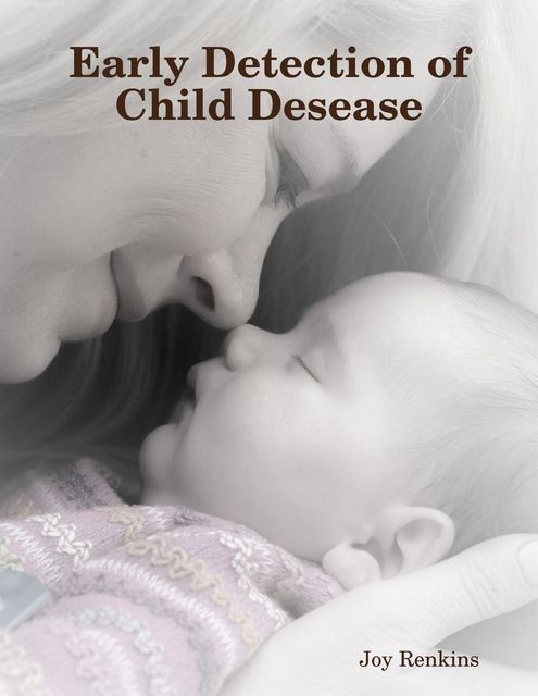 Early Detection of Child Desease, Joy Renkins