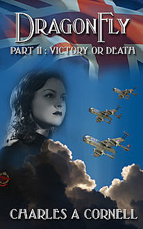 DragonFly Part II: Victory or Death, Charles A Cornell