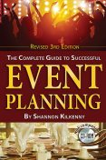 The Complete Guide to Successful Event Planning, Revised 3rd Edition, Shannon Kilkenny