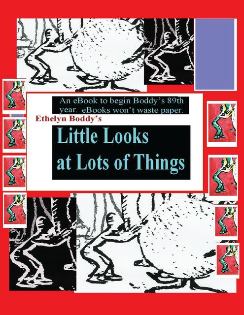Little Looks At Lots of Things, Ethelyn Boddy