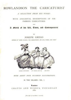 Rowlandson the Caricaturist; a Selection from His Works. Vol. 1, Joseph Grego