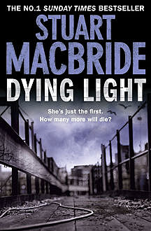 Dying Light (Logan McRae, Book 2), Stuart MacBride