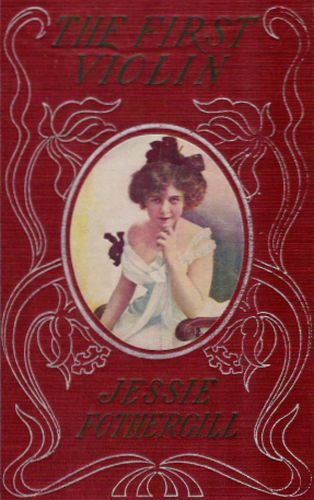 The First Violin / A Novel, Jessie Fothergill