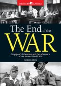 The End of the War. Singapore's Liberation and the Aftermath of the Second World War, Romen Bose