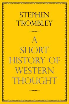 A Short History of Western Thought, Stephen Trombley