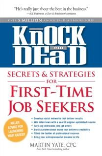 Knock'em Dead Secrets & Strategies for First-Time Job Seekers, Martin Yate