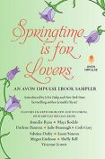 Springtime is for Lovers: An Avon Impulse eBook Sampler, Maya Rodale, Jennifer Ryan, Megan Erickson, Vivienne Lorret, Codi Gary, Darlene Panzera, Julie Brannagh, Laura Simcox, Sabrina Darby, Shelly Bell