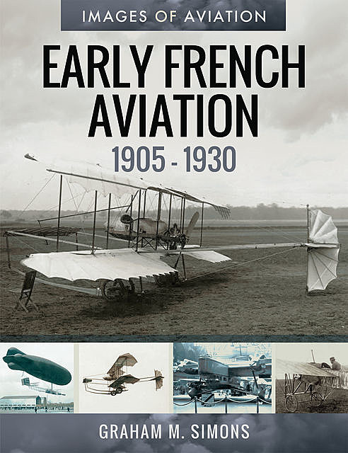 Early French Aviation, 1905–1930, Graham Simons