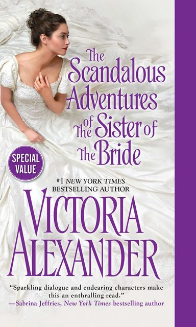 The Scandalous Adventures of the Sister of the Bride, Victoria Alexander