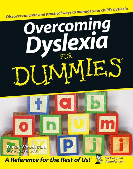 Overcoming Dyslexia For Dummies, Tracey Wood