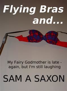 Flying Bras and, Sam A Saxon