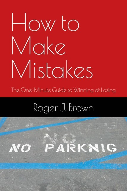 How To Make Mistakes, Roger J Brown