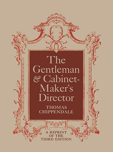 The Gentleman and Cabinet-Maker's Director, Thomas Chippendale