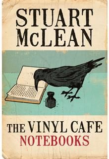 Vinyl Cafe Notebooks, Stuart McLean