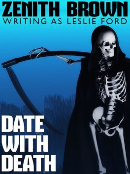 Date with Death, Zenith Brown, Leslie Ford