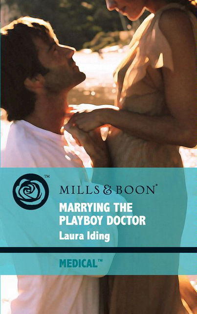 Marrying the Playboy Doctor, Laura Iding