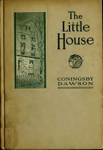 The Little House, Coningsby Dawson