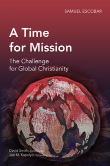 A Time for Mission, Samuel Escobar