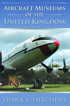 Aircraft Museums of the United Kingdom, Frank Hitchens