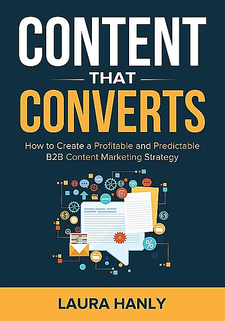 Content That Converts, Laura Hanly