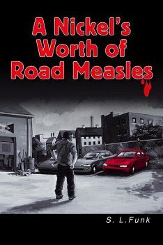 A Nickel's Worth of Road Measles, S.L. Funk