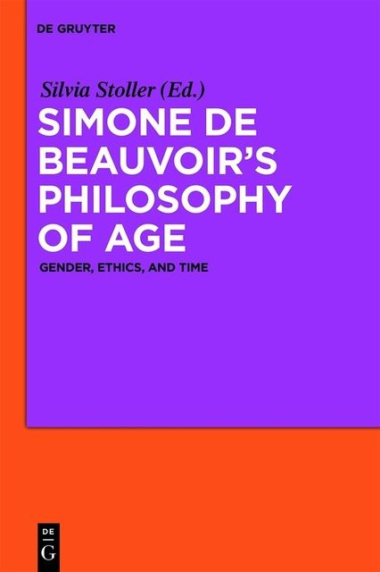 Simone de Beauvoir's Philosophy of Age, Silvia Stoller