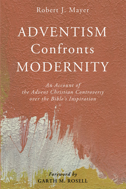 Adventism Confronts Modernity, Robert Mayer