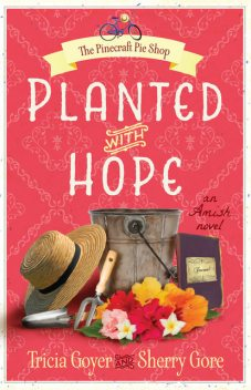 Planted with Hope, Sherry Gore, Tricia Goyer