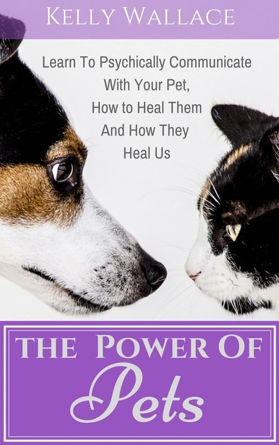 The Power of Pets, Wallace Kelly