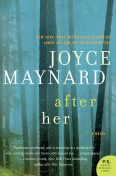 After Her, Joyce Maynard