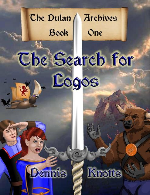 The Search for Logos~Book One of the Dulan Archives, Dennis Knotts