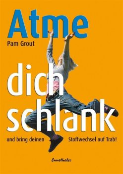 Atme Dich schlank, Pam Grout