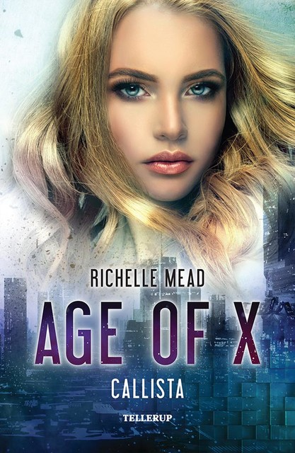 Age of X #2: Callista, Richelle Mead