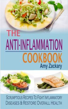 The Anti-Inflammation Cookbook, Amy Zackary