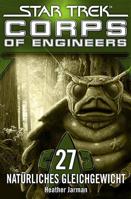 Star Trek – Corps of Engineers 27: Natürliches Gleichgewicht, Heather Jarman