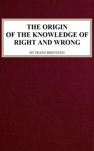 The Origin of the Knowledge of Right and Wrong, Franz Brentano