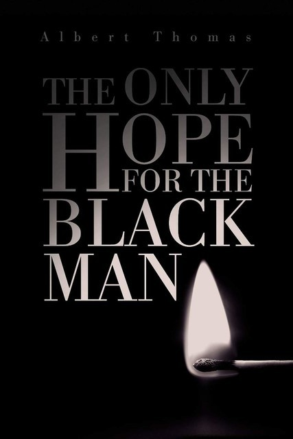 The Only Hope for the Black Man, Albert Thomas