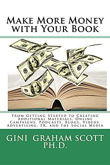 Make More Money with Your Product or Service, Gini Graham Scott