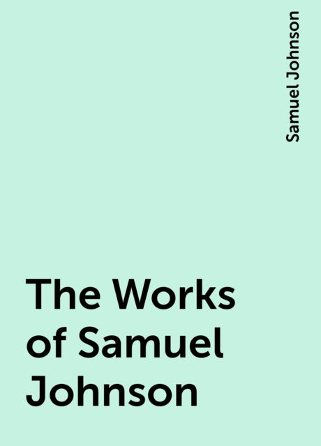 The Works of Samuel Johnson, Samuel Johnson