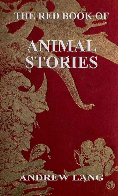 The Red Book Of Animal Stories, Andrew Lang